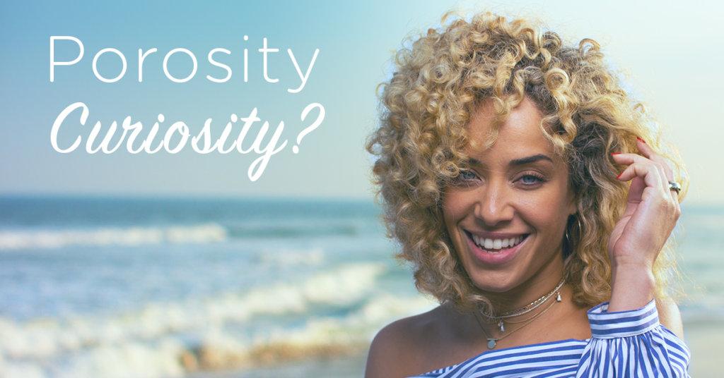 DevaCurl 101: Beginners Guide to All Things Hair Porosity